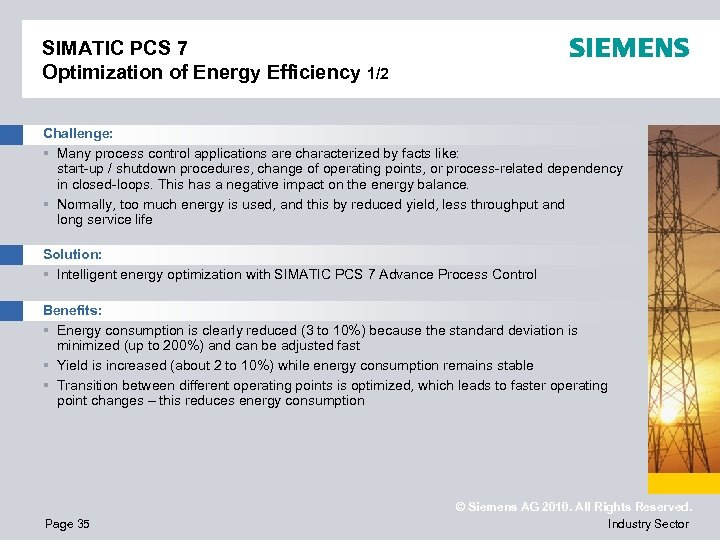 SIMATIC PCS 7 Optimization of Energy Efficiency 1/2 Challenge: § Many process control applications