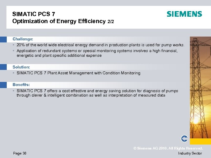 SIMATIC PCS 7 Optimization of Energy Efficiency 2/2 Challenge: § 20% of the world