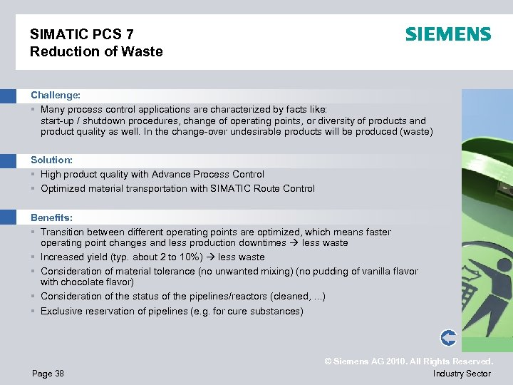 SIMATIC PCS 7 Reduction of Waste Challenge: § Many process control applications are characterized