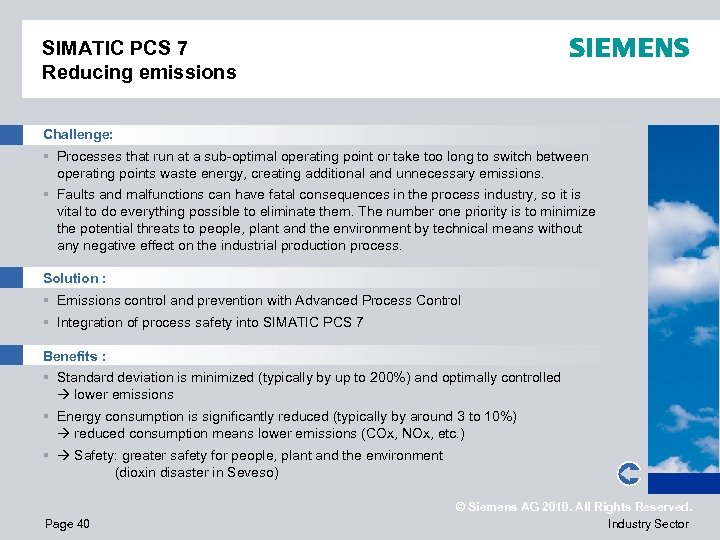 SIMATIC PCS 7 Reducing emissions Challenge: § Processes that run at a sub-optimal operating
