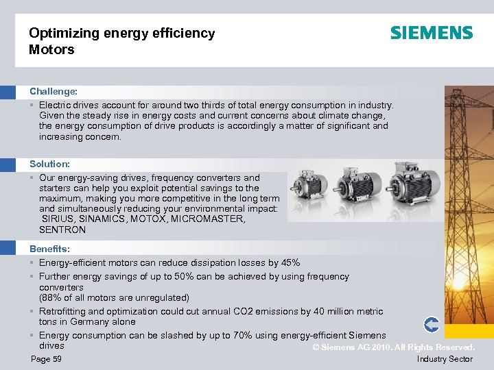 Optimizing energy efficiency Motors Challenge: § Electric drives account for around two thirds of