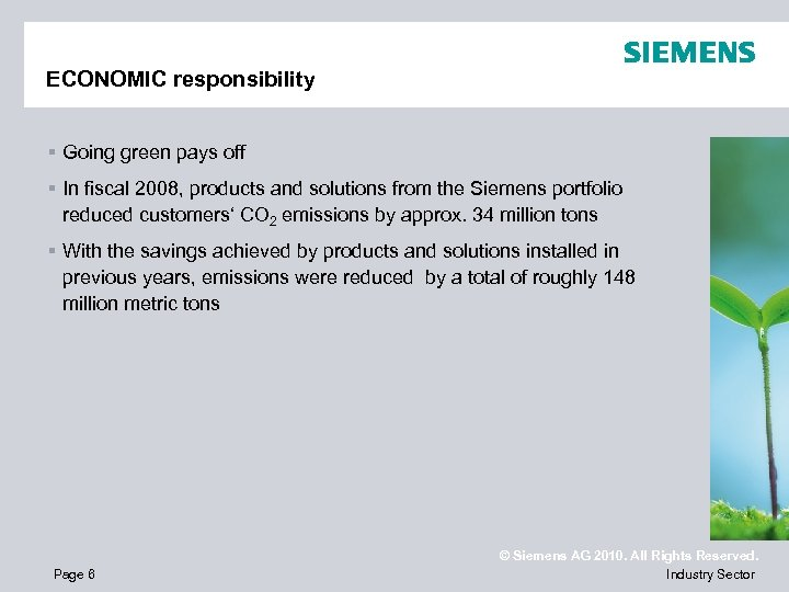 ECONOMIC responsibility § Going green pays off § In fiscal 2008, products and solutions
