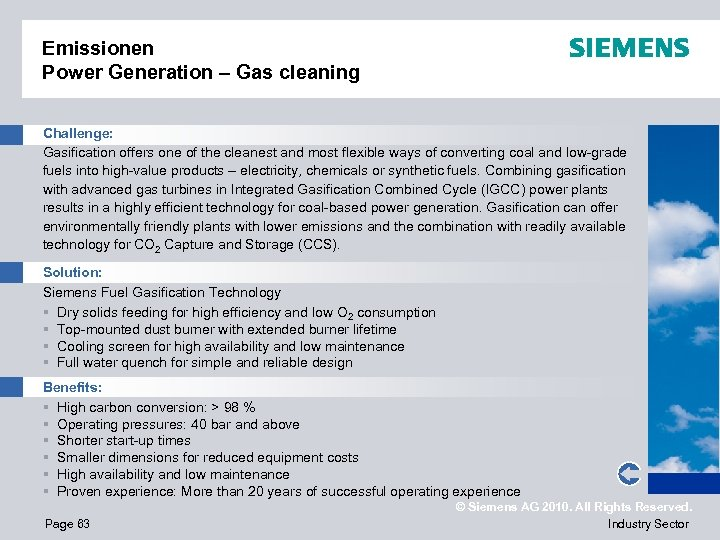 Emissionen Power Generation – Gas cleaning Challenge: Gasification offers one of the cleanest and