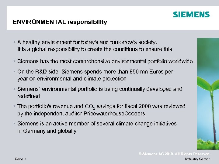 ENVIRONMENTAL responsibility § A healthy environment for today's and tomorrow's society. It is a