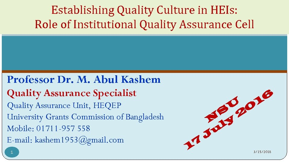 Establishing Quality Culture in HEIs: Role of Institutional Quality Assurance Cell Professor Dr. M.