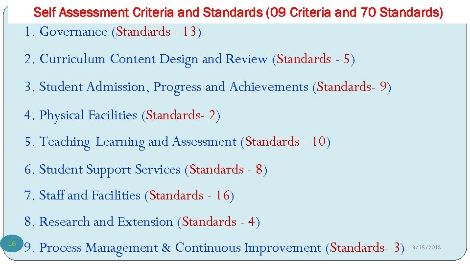 Self Assessment Criteria and Standards (09 Criteria and 70 Standards) 1. Governance (Standards -