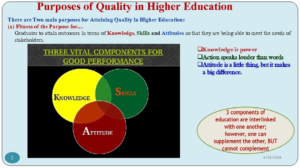 Purposes of Quality in Higher Education There are Two main purposes for Attaining Quality