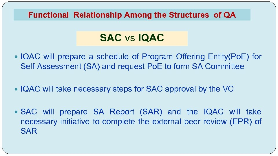Functional Relationship Among the Structures of QA SAC vs IQAC will prepare a schedule
