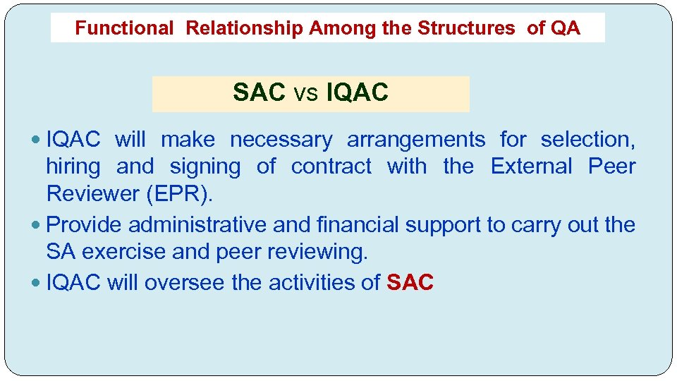 Functional Relationship Among the Structures of QA SAC vs IQAC will make necessary arrangements