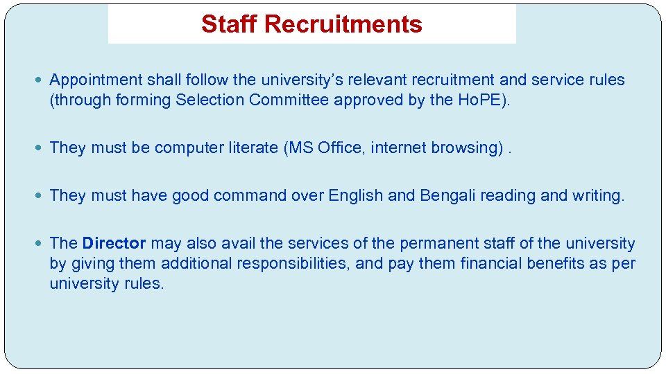 Staff Recruitments Appointment shall follow the university's relevant recruitment and service rules (through forming