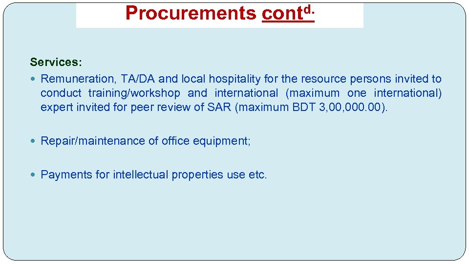 Procurements contd. Services: Remuneration, TA/DA and local hospitality for the resource persons invited to
