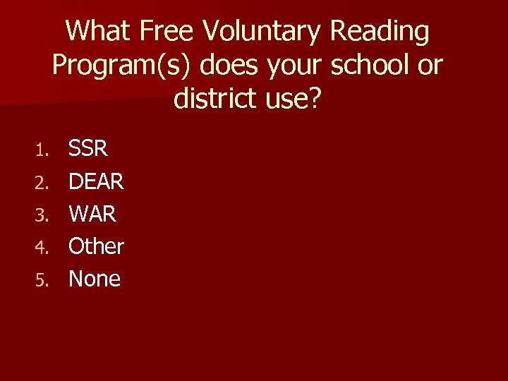 What Free Voluntary Reading Program(s) does your school or district use? 1. 2. 3.
