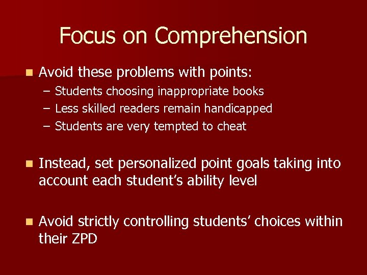 Focus on Comprehension n Avoid these problems with points: – – – Students choosing