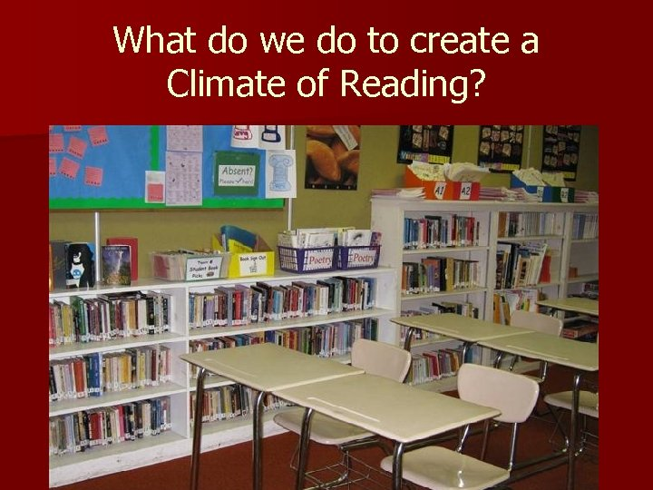 What do we do to create a Climate of Reading?