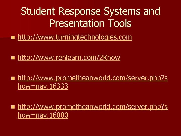 Student Response Systems and Presentation Tools n http: //www. turningtechnologies. com n http: //www.