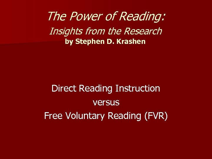 The Power of Reading: Insights from the Research by Stephen D. Krashen Direct Reading