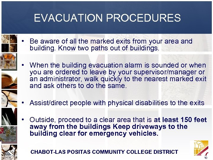 EVACUATION PROCEDURES • Be aware of all the marked exits from your area and