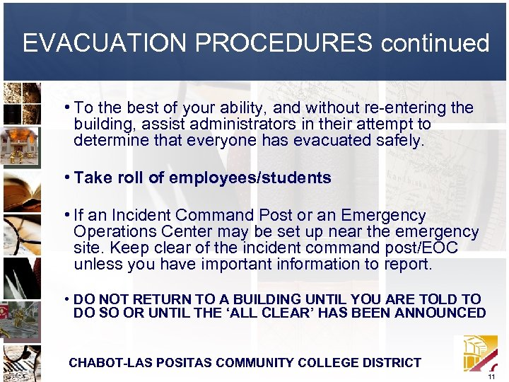 EVACUATION PROCEDURES continued • To the best of your ability, and without re-entering the