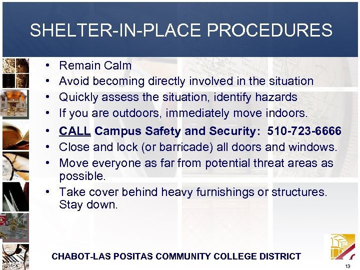 SHELTER-IN-PLACE PROCEDURES • • Remain Calm Avoid becoming directly involved in the situation Quickly