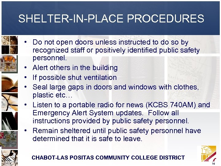 SHELTER-IN-PLACE PROCEDURES • Do not open doors unless instructed to do so by recognized
