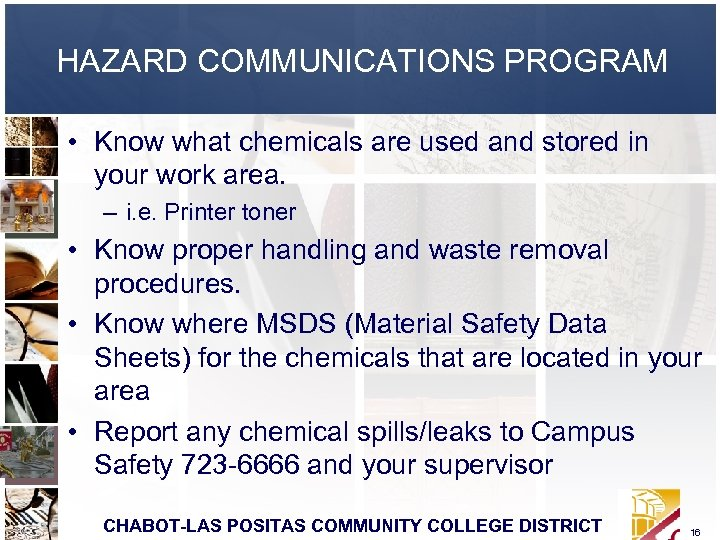 HAZARD COMMUNICATIONS PROGRAM • Know what chemicals are used and stored in your work
