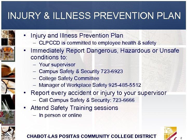 INJURY & ILLNESS PREVENTION PLAN • Injury and Illness Prevention Plan – CLPCCD is