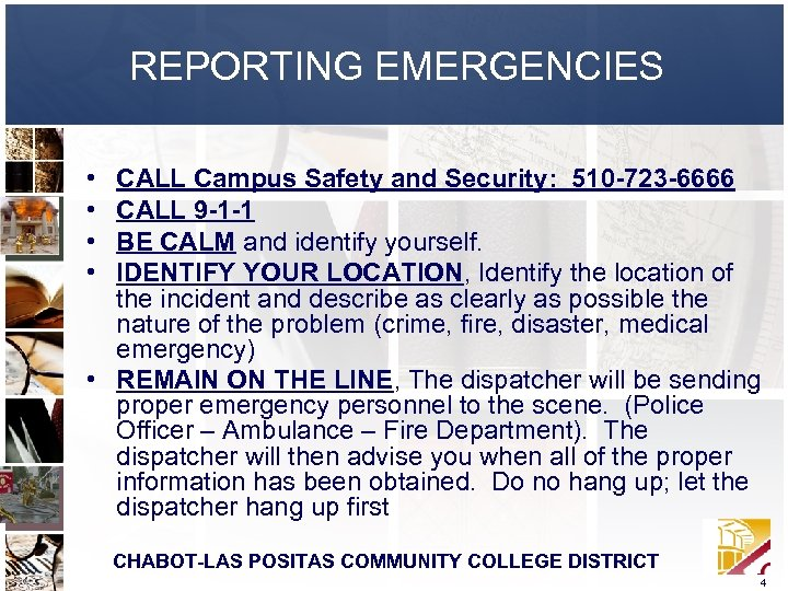 REPORTING EMERGENCIES • • CALL Campus Safety and Security: 510 -723 -6666 CALL 9