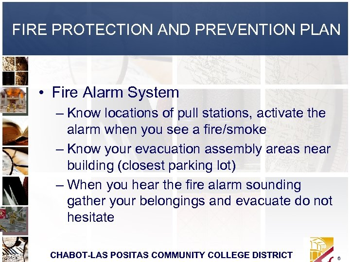 FIRE PROTECTION AND PREVENTION PLAN • Fire Alarm System – Know locations of pull