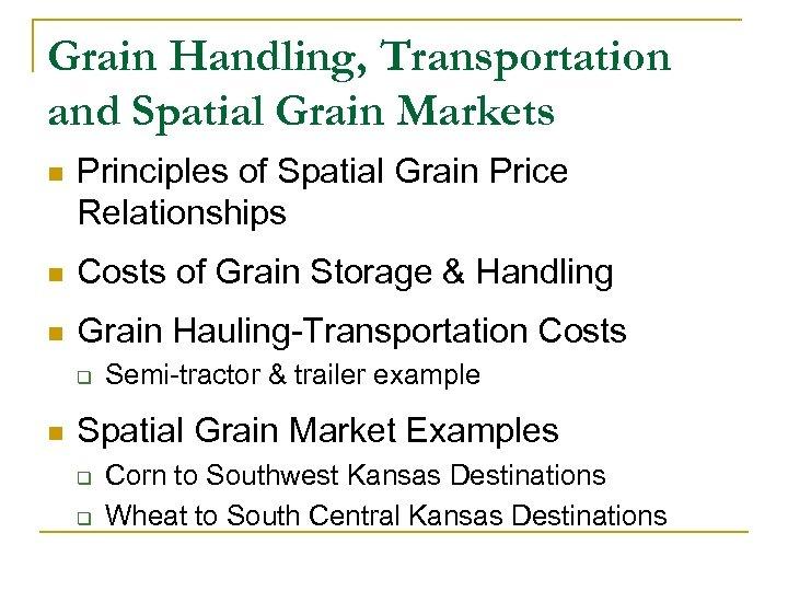 Grain Handling, Transportation and Spatial Grain Markets n Principles of Spatial Grain Price Relationships