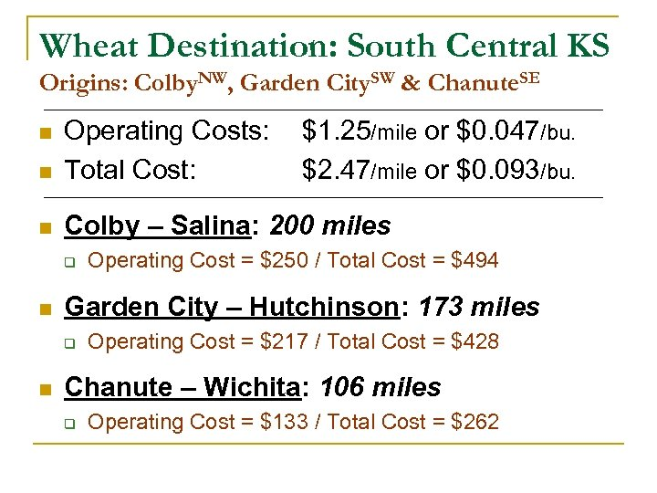 Wheat Destination: South Central KS Origins: Colby. NW, Garden City. SW & Chanute. SE