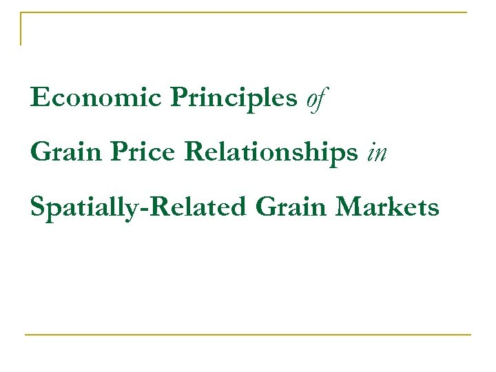 Economic Principles of Grain Price Relationships in Spatially-Related Grain Markets