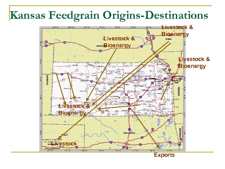 Kansas Feedgrain Origins-Destinations Livestock & Bioenergy Livestock Exports