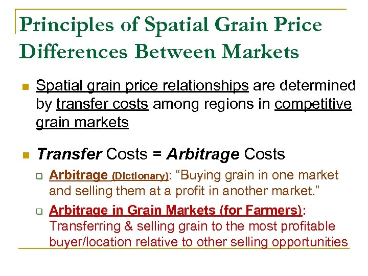 Principles of Spatial Grain Price Differences Between Markets n Spatial grain price relationships are