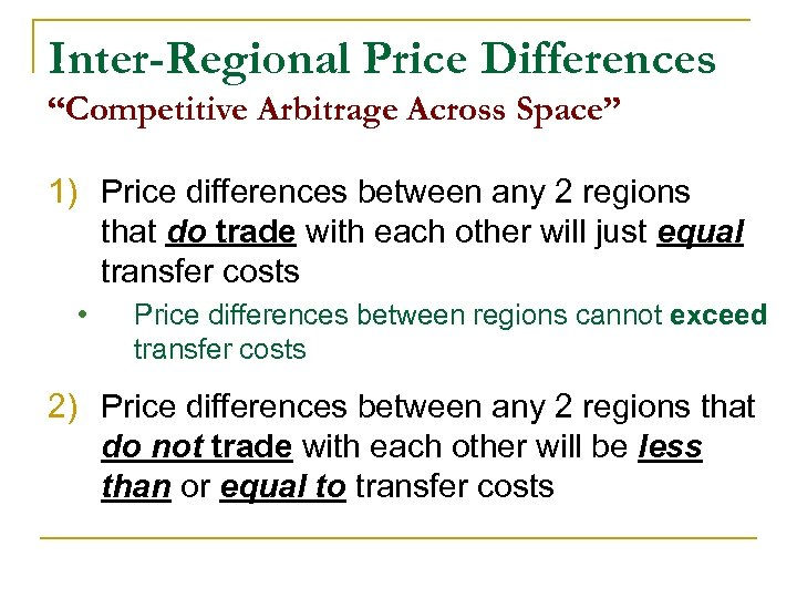 "Inter-Regional Price Differences ""Competitive Arbitrage Across Space"" 1) Price differences between any 2 regions"