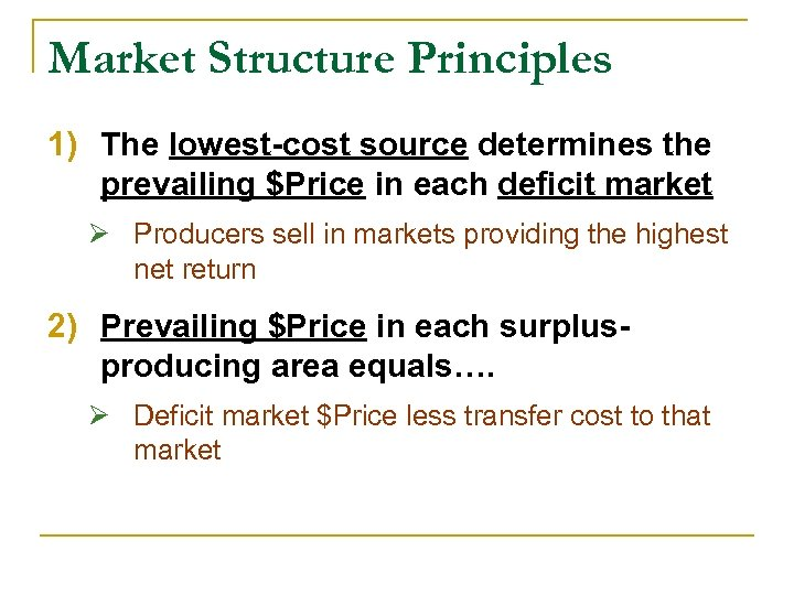 Market Structure Principles 1) The lowest-cost source determines the prevailing $Price in each deficit