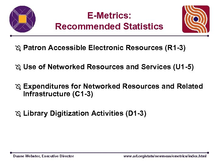 E-Metrics: Recommended Statistics Patron Accessible Electronic Resources (R 1 -3) Use of Networked Resources