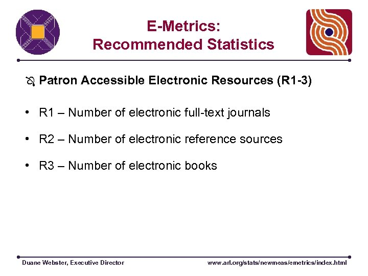 E-Metrics: Recommended Statistics Patron Accessible Electronic Resources (R 1 -3) • R 1 –