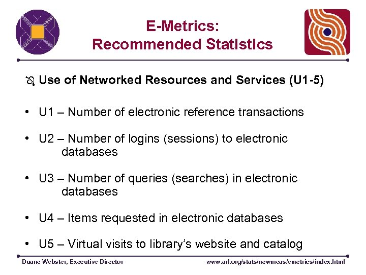 E-Metrics: Recommended Statistics Use of Networked Resources and Services (U 1 -5) • U
