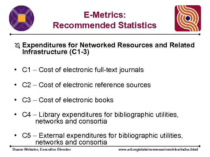 E-Metrics: Recommended Statistics Expenditures for Networked Resources and Related Infrastructure (C 1 -3) •