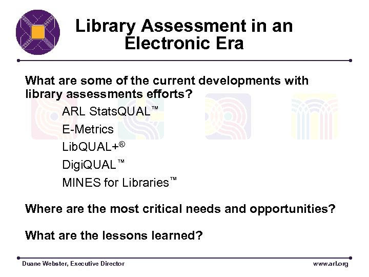 Library Assessment in an Electronic Era What are some of the current developments with