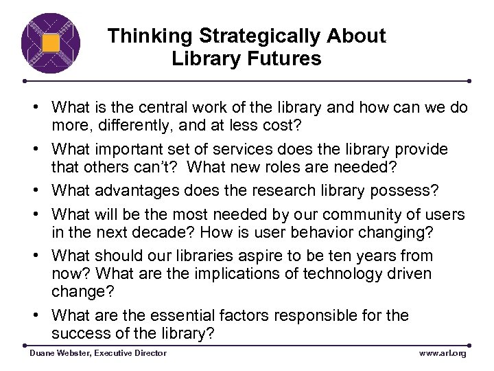 Thinking Strategically About Library Futures • What is the central work of the library