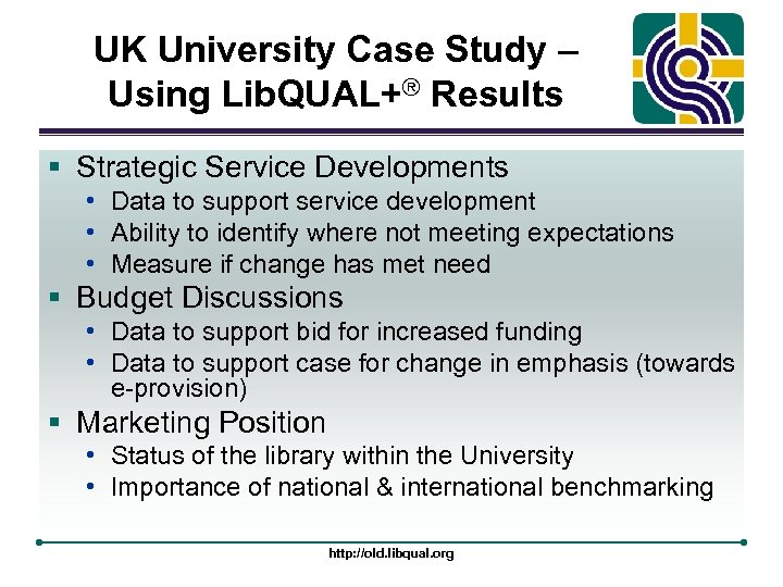 UK University Case Study – Using Lib. QUAL+® Results § Strategic Service Developments •