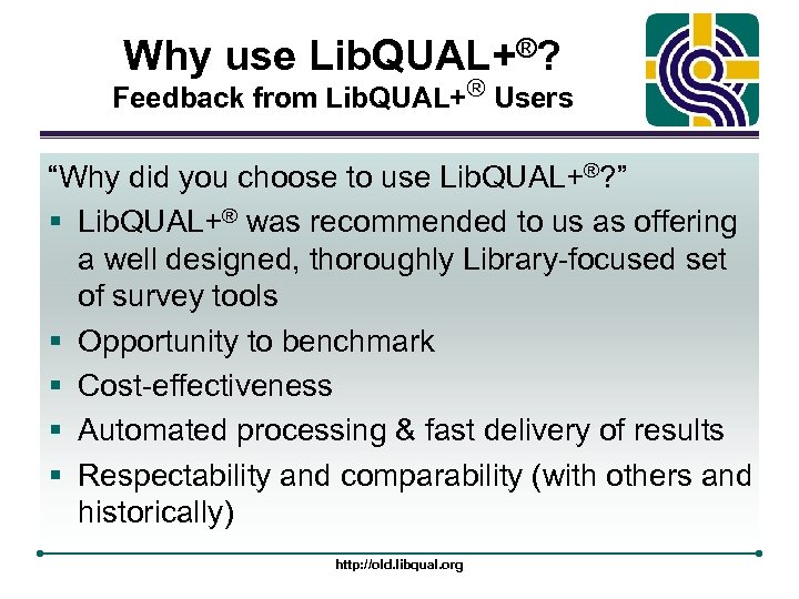 "Why use Lib. QUAL+®? Feedback from Lib. QUAL+® Users ""Why did you choose to"
