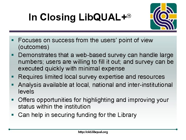In Closing Lib. QUAL+® § Focuses on success from the users' point of view