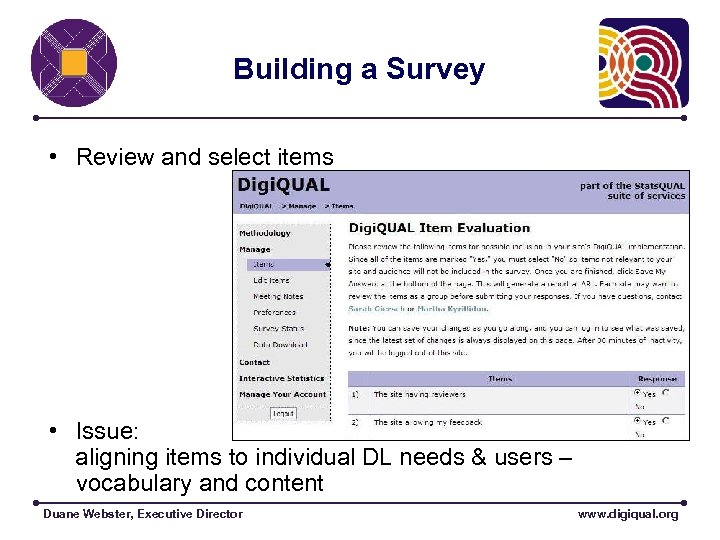Building a Survey • Review and select items • Issue: aligning items to individual
