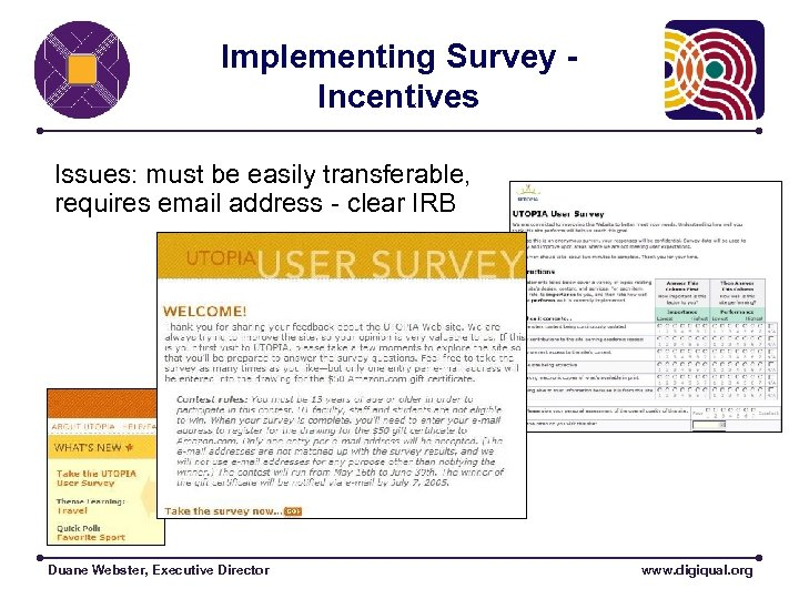 Implementing Survey Incentives Issues: must be easily transferable, requires email address - clear IRB