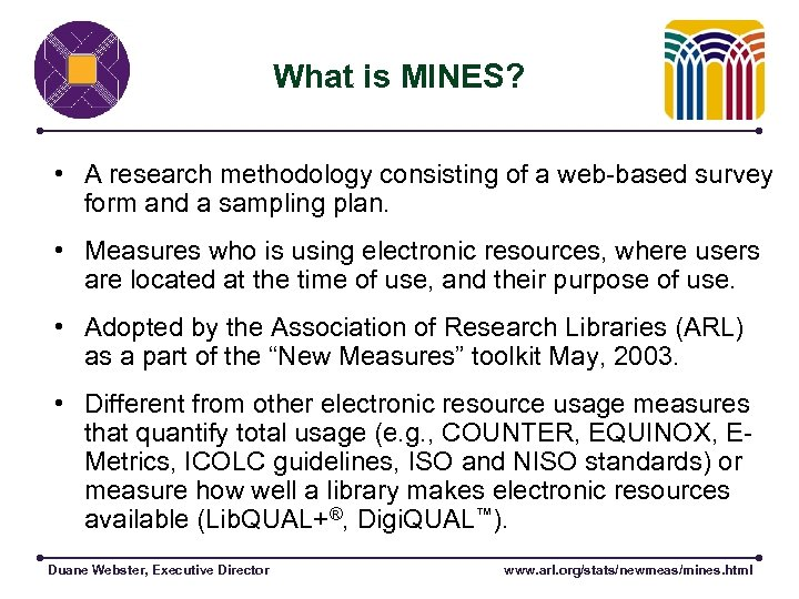 What is MINES? • A research methodology consisting of a web-based survey form and