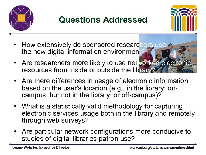 Questions Addressed • How extensively do sponsored researchers use the new digital information environment?