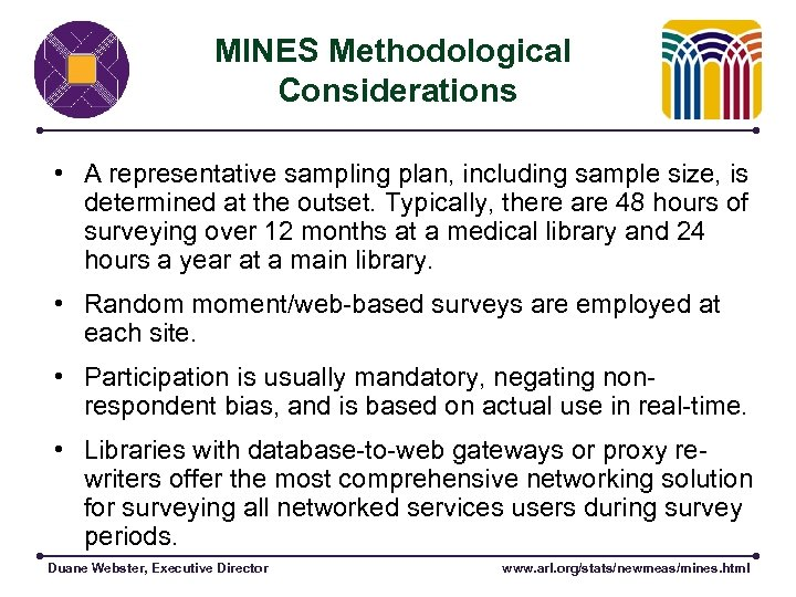 MINES Methodological Considerations • A representative sampling plan, including sample size, is determined at