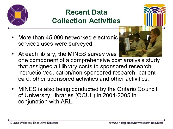 Recent Data Collection Activities • More than 45, 000 networked electronic services uses were